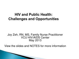 HIV and Public Health:  C hallenges and Opportunities