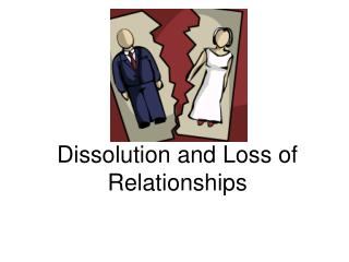 Dissolution and Loss of Relationships