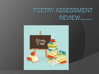 Poetry Assessment  Review……..