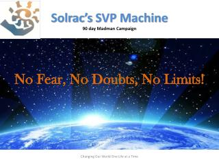 Solrac's  SVP Machine 90 day Madman Campaign