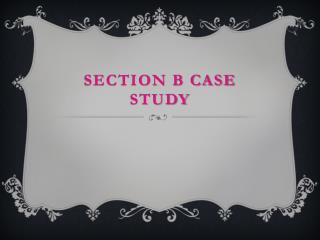 Section b case study