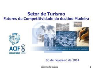 Setor  de  Turismo Fatores de Competitividade do destino Madeira