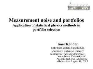 Measurement noise and portfolios Application of statistical physics methods in portfolio selection