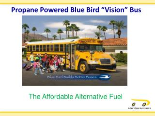 "Propane Powered Blue Bird ""Vision"" Bus"