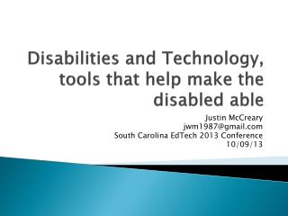 Disabilities and Technology, tools that help make the disabled able
