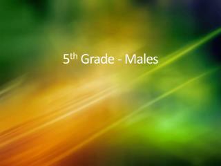 5 th  Grade - Males