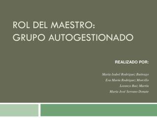 Rol Del Maestro: Grupo  Autogestionado