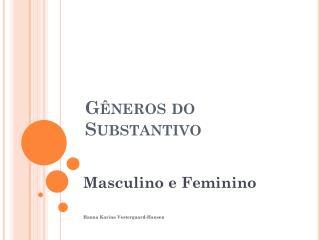 Gêneros  do  Substantivo