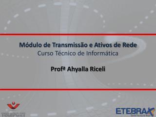 M�dulo de Transmiss�o e Ativos de Rede Curso T�cnico de Inform�tica