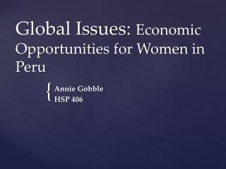 Global Issues:  Economic Opportunities for Women in Peru