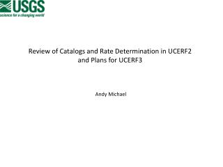 Review of Catalogs and Rate Determination in  UCERF2 and  Plans for UCERF3