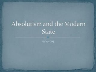 Absolutism and the Modern State