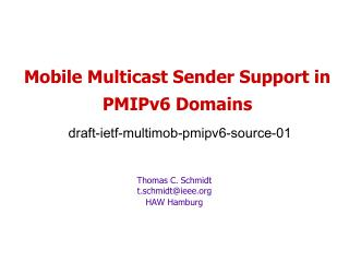 Mobile Multicast Sender Support in PMIPv6 Domains  draft-ietf-multimob-pmipv6-source-01