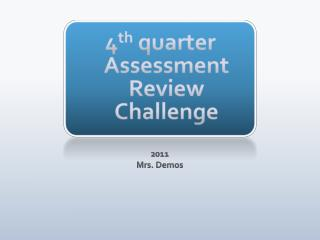 4 th  quarter Assessment Review Challenge