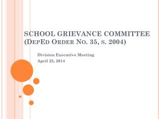 SCHOOL GRIEVANCE COMMITTEE ( DepEd  Order No. 35, s. 2004)
