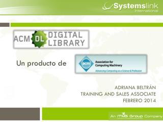 Adriana Beltrán Training and sales  associate Febrero 2014