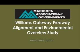 Williams Gateway Freeway Alignment and Environmental Overview Study