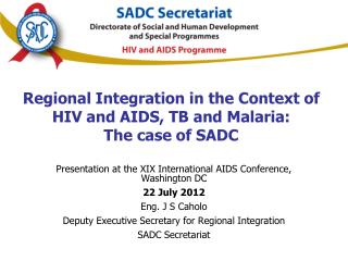 Regional Integration in the Context of HIV and AIDS, TB and Malaria: The case of SADC