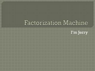 Factorization Machine