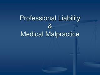 Professional Liability  & Medical Malpractice