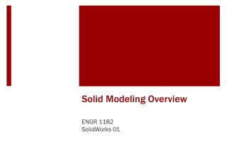 Solid Modeling Overview