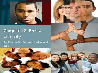 Chapter 12: Race& Ethnicity