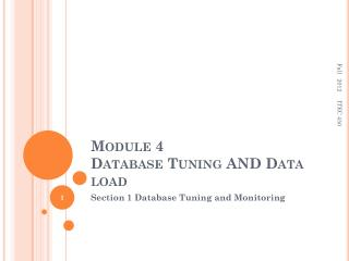 Module 4  Database Tuning AND Data load