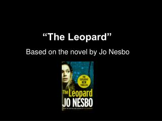 """The Leopard"""