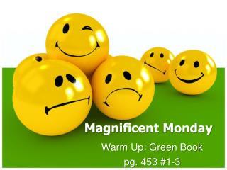 Magnifi cent Monday