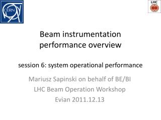 Beam instrumentation  performance overview session 6: system operational performance