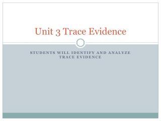 Unit 3 Trace Evidence