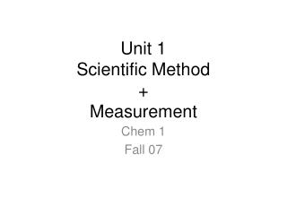 Unit 1 Scientific Method + Measurement