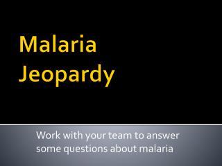Malaria  Jeopardy
