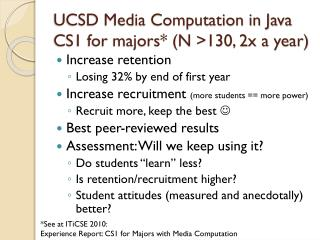 UCSD Media Computation in Java CS1 for majors* (N >130, 2x a year)