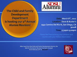 The Child and Family Development Department  is hosting our 1 st  Annual Alumni Reunion!