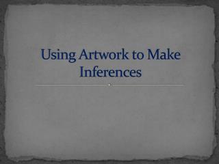 Using Artwork to Make Inferences