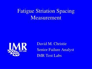 Fatigue Striation Spacing Measurement