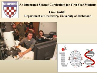 An Integrated Science Curriculum for First Year Students Lisa Gentile