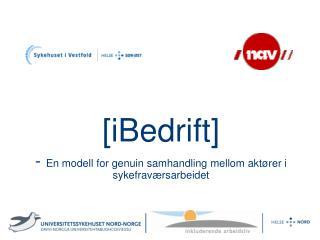 [iBedrift] -  En modell for genuin samhandling mellom aktører i sykefraværsarbeidet
