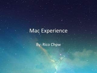 Mac Experience