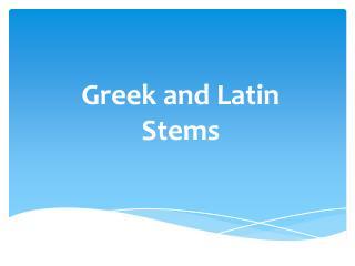 Greek and Latin Stems