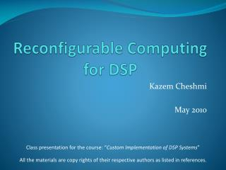Reconfigurable Computing for DSP