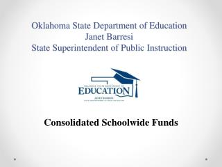Oklahoma  State Department of  Education Janet Barresi State  Superintendent of Public Instruction
