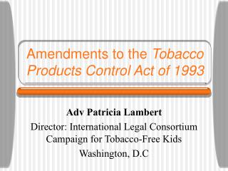 Amendments to the  Tobacco Products Control Act of 1993