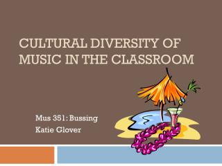 Cultural Diversity of Music in the Classroom