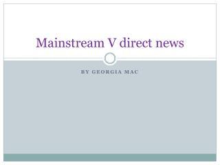Mainstream V direct news