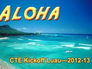 CTE Kickoff Luau—2012-13