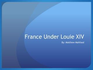 France Under Louie XIV