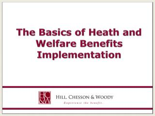 The Basics of Heath and Welfare Benefits Implementation