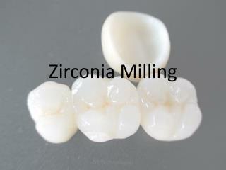Zirconia Milling